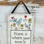Home is where your mom is Ribbon Canvas