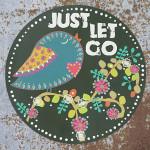 Just Let Go Magnet